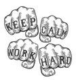 keep calm work hard tattoo fist sketch vector image vector image