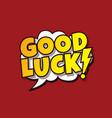 good luck greeting cartoon vector image vector image