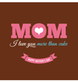 mothers day card chocolate background with quote vector image vector image