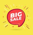 big sale speech bubble vector image vector image