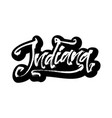 indiana sticker modern calligraphy hand vector image vector image