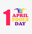 1 april fools day jester hat colorful design vector image vector image
