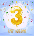 3 birthday greeting card golden balloon and vector image