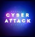 cyber attack in future glitch style vector image vector image