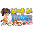 font design for work from home with girl playing vector image vector image