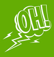 oh speech bubble icon green vector image