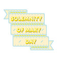 solemnity of mary day greeting emblem vector image vector image