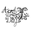 april fools day black ink lettering vector image