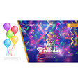 realistic happy birthday template vector image vector image