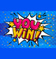you win message in pop art style vector image vector image