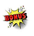 comic speech bonus chat bubble pop art style text vector image
