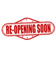 re-opening soon stamp vector image
