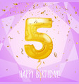 5 birthday greeting card golden balloon and vector image vector image
