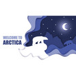 welcome to arctic poster paper cut vector image vector image