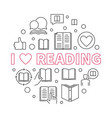 i love reading round in thin vector image vector image
