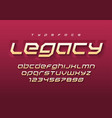 legacy futuristic sports font design alphabet vector image vector image