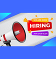 we are hiring banner with megaphone join our team vector image