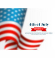 4th of july - independence day of america holiday vector image vector image