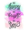hand drawn watercolor with calligraphy text be vector image