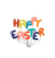 happy easter balloon lettering card hand drawn vector image vector image