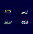 new year 2022 logo happy number signs calendar vector image vector image