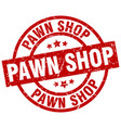 pawn shop round red grunge stamp vector image vector image