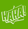 haha comic text sound effect icon green vector image vector image