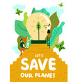 saving of planet poster vector image vector image