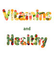 Healthy and vitamins lettering vector image