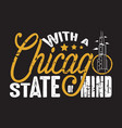 chicago quotes and slogan good for print with a vector image