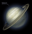 saturn realistic planet is isolated on the cosmic vector image