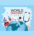 world health day with stethoscope and medicine vector image