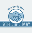 fair trade day - 9th of may vector image vector image