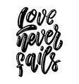 love never fails lettering phrase on white vector image vector image