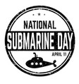 national submarine day grunge rubber stamp vector image