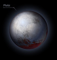pluto realistic planet is isolated on the cosmic vector image