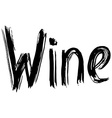 Wine hand lettering Handmade calligraphy vector image vector image