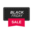 black friday sale promotion label ribbon design vector image vector image