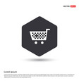 shopping cart icon hexa white background icon vector image vector image