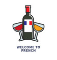 welcome to french traditional drink red and white vector image vector image