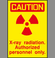 caution sign x-ray radiation authorised personnal vector image vector image