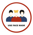 coronavirus pandemic face mask sign stop vector image vector image