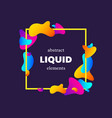 frame with abstract liquid elements vector image