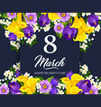 8 march women day greeting card with flower border vector image