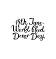 14th june world blood donor day handwritten vector image vector image