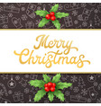 merry christmas xmas card with lettering and holly vector image vector image