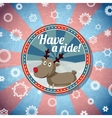Badge with cute santas deer and -Have a ride vector image vector image