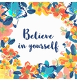 Believe in yourself - motivational quote vector image