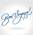 Bon Voyage hand lettering vector image vector image