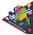 back to school isometric concept 09 vector image vector image